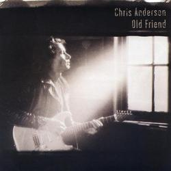 Old Friend - Chris Anderson