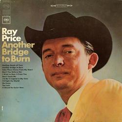 Another Bridge to Burn - Ray Price