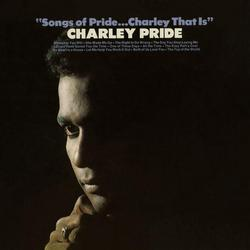 Songs of Pride...Charley That Is - Charley Pride