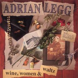 Wine, Women & Waltz - Adrian Legg