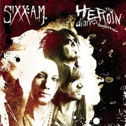 The Heroin Diaries Soundtrack - Sixx:A.M.