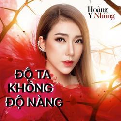 Độ Ta Không Độ Nàng (Single) - Hoàng Y Nhung