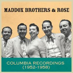 Columbia Recordings (1952-1958) - Maddox Brothers and Rose