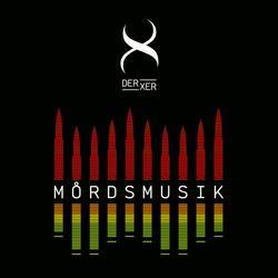 Mordsmusik - Der Xer
