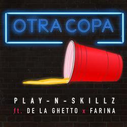 Otra Copa (Single) - Play N Skillz