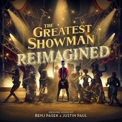 The Greatest Showman: Reimagined -