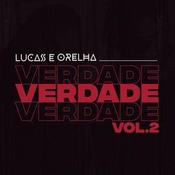 Verdade, Vol. 2 - Lucas e Orelha
