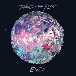 Enza - Throes + The Shine