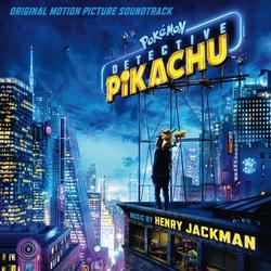 Pokémon Detective Pikachu (Original Motion Picture Soundtrack) - Henry Jackman