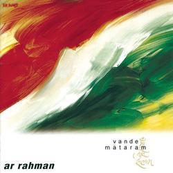 Vande Mataram - A.R. Rahman