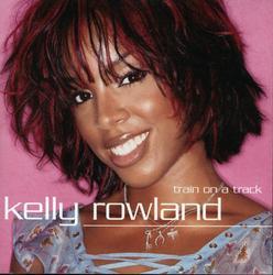 Train On A Track - Kelly Rowland
