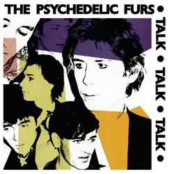 Talk Talk Talk - The Psychedelic Furs