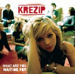 What Are You Waiting for - Krezip