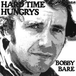 Hard Time Hungrys - Bobby Bare
