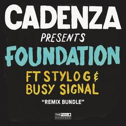 Foundation (Remixes) (Remixes) - Cadenza - Stylo G - Busy Signal
