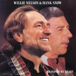 Brand on My Heart - Willie Nelson - Hank Snow