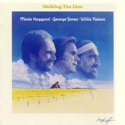 Walking the Line - Willie Nelson - Merle Haggard - George Jones