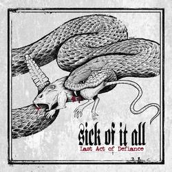 Last Act of Defiance - Sick Of It All