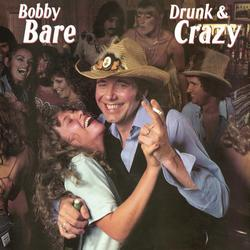 Drunk & Crazy - Bobby Bare