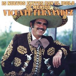 15 Nuevos Éxitos Con el Ídolo de México - Vicente Fernández