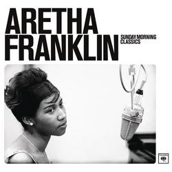 Sunday Morning Classics - Aretha Franklin