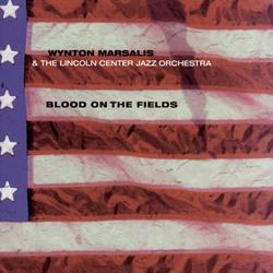 Blood On The Fields - Wynton Marsalis