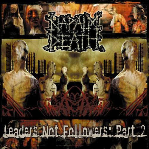 Leaders Not Followers, Pt. 2 - Napalm Death