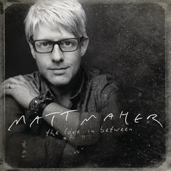The Love In Between - Matt Maher