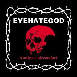 Southern Discomfort (Demos & Rarities) - EyeHateGod