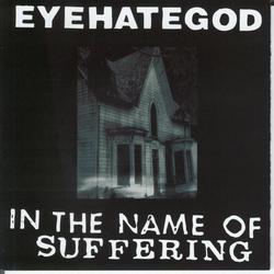In the Name of the Suffering (Reissue) - EyeHateGod