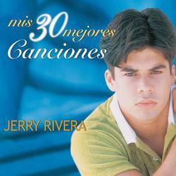Mis 30 Mejores Canciones - Jerry Rivera