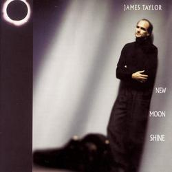 New Moon Shine - James Taylor