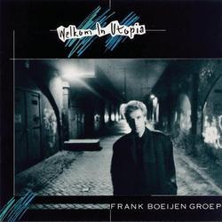 Welkom In Utopia - Frank Boeijen Groep