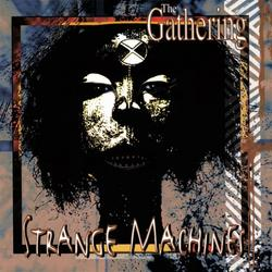 Strange Machines - The Gathering