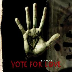 Vote For Love - Tiamat