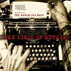 Old Habits Die Hard - The Kings Of Nuthin