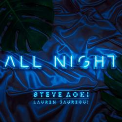 All Night - Steve Aoki - Lauren Jauregui
