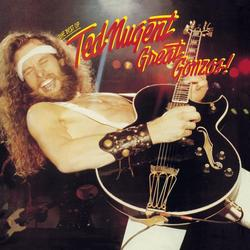 Great Gonzos! The Best Of Ted Nugent - Ted Nugent
