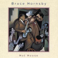 Hot House - Bruce Hornsby - The Range