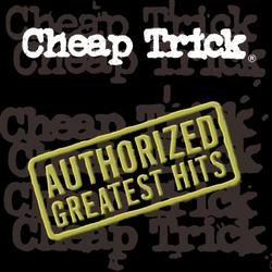 Authorized Greatest Hits - Cheap Trick