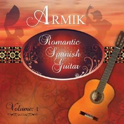 Romantic Spanish Guitar Vol 1 - Armik
