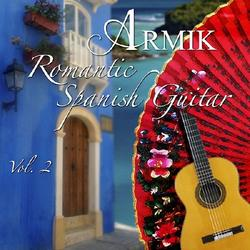 Romantic Spanish Guitar Vol 2 - Armik