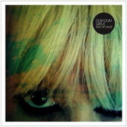 End Of Daze - EP - Dum Dum Girls