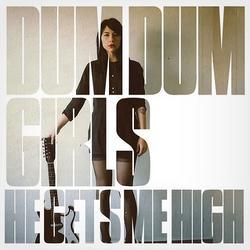 He Gets Me High - EP - Dum Dum Girls