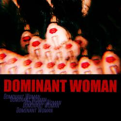 Dominant Woman (Single) - Wa$$up