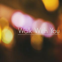 Walk With You (Single) - Masstpix