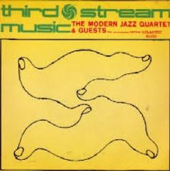 Third Stream Music - The Modern Jazz Quartet