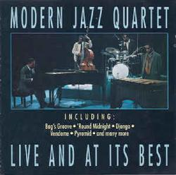 Live And At Its Best - The Modern Jazz Quartet