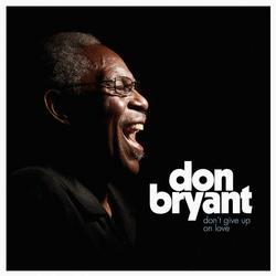 Don't Give Up On Love - DON BRYANT