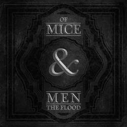 The Flood - Of Mice & Men